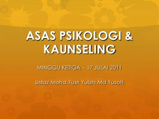 ASAS PSIKOLOGI & KAUNSELING