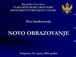 Republi ka  Crna Gora VLADA REPUBLIKE CRNE GORE MINISTARSTVO PROSVJETE I NAUKE
