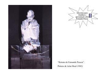 """""""Retrato de Fernando Pessoa"""".  Pintura de Artur Bual (1982)"""