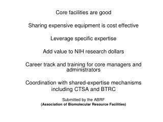 Core facilities are good Sharing expensive equipment is cost effective Leverage specific expertise