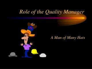 Role of the Quality Manager