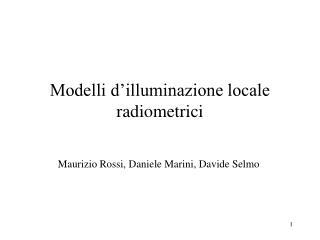 Modelli d�illuminazione locale radiometrici