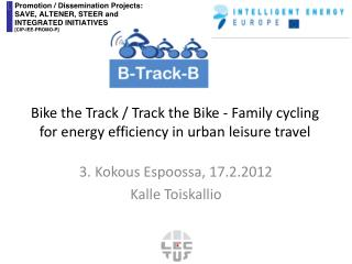 Bike  the Track / Track the Bike - Family cycling for energy efficiency in urban leisure travel