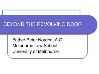 BEYOND THE REVOLVING DOOR
