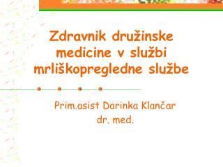 Zdravnik družinske medicine v službi mrliškopregledne službe