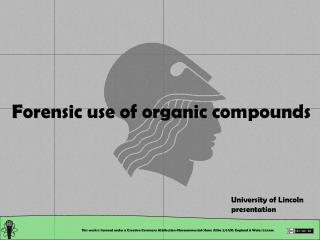 Forensic use of organic compounds