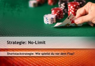 Shortstackstrategie: Wie spielst du vor dem Flop?