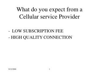 What do you expect from a Cellular service Provider