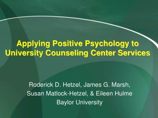 Applying Positive Psychology to University Counseling Center Services
