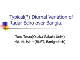 Typical(?) Diurnal Variation of Radar Echo over Bangla.