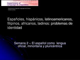 Españoles, hispánicos, latinoamericanos, filipinos, africanos, ladinos: problemas de identidad