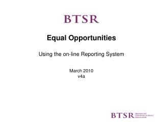 Equal Opportunities Using the on-line Reporting System    March 2010 v4a