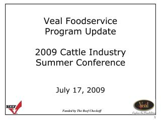 Veal Foodservice  Program Update 2009 Cattle Industry Summer Conference