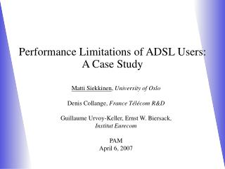 Performance Limitations of ADSL Users: A Case Study