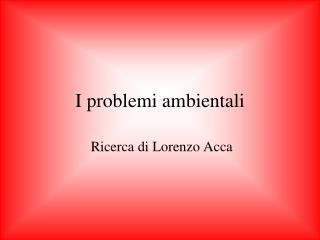 I problemi ambientali