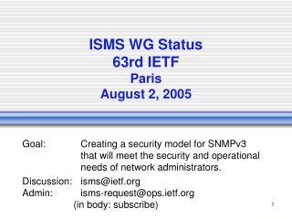 ISMS WG Status 63rd IETF Paris August 2, 2005