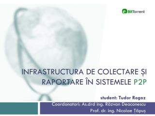Infrastructura  de COLECTARE  ş i  RAPORTARE  î n  sistemele p2p