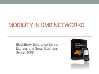 Mobility in SMB Networks