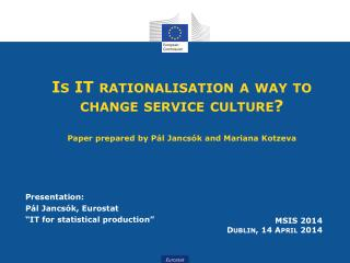 "Presentation: Pál Jancsók, Eurostat  ""IT for statistical production"""