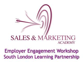 Employer Engagement Workshop South London Learning Partnership