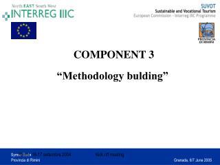 """COMPONENT 3 """"Methodology bulding"""""""