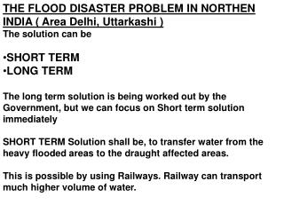 THE FLOOD DISASTER PROBLEM IN NORTHEN INDIA ( Area Delhi, Uttarkashi )  The solution can be