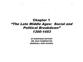 "Chapter 1 ""The Late Middle Ages:  Social and Political Breakdown"" 1300-1453"