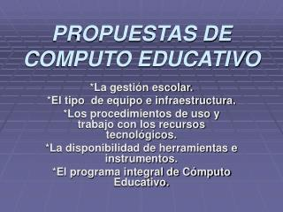 PROPUESTAS DE COMPUTO EDUCATIVO