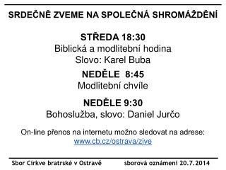 Sbor Církve bratrské v Ostravě            sborová oznámení 20.7.2014