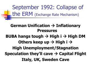 September 1992: Collapse of the ERM  (Exchange Rate Mechanism)