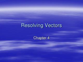 Resolving Vectors