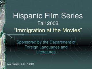 "Hispanic Film Series Fall 2008 "" Immigration at the Movies"""