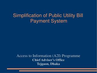 Simplification of Public Utility Bill  Payment System