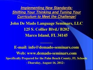 John De Mado Language Seminars, LLC 125 S. Collier Blvd./ B202 Marco Island, FL 34145 ______