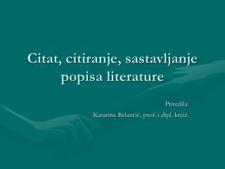 Citat, citiranje, sastavljanje popisa literature