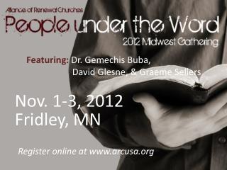Featuring:  Dr. Gemechis Buba,                      David Glesne, & Graeme Sellers