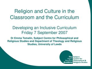 Religion and Culture in the Classroom and the Curriculum  Developing an Inclusive Curriculum Friday 7 September 2007  Dr