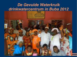 De Gevulde Waterkruik drinkwatercentrum in Buba 2012