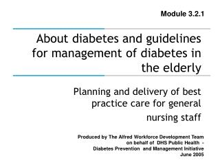 About diabetes and guidelines for management of diabetes in the elderly