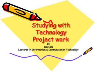 Studying with Technology  Project work