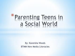 Parenting Teens in a Social World