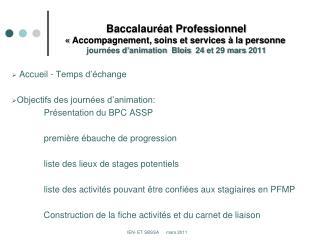 Accueil - Temps d'échange Objectifs des journées d'animation: Présentation du BPC ASSP