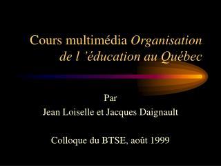 Cours multimédia  Organisation de l'éducation au Québec