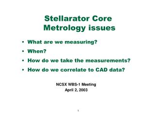 Stellarator Core  Metrology issues