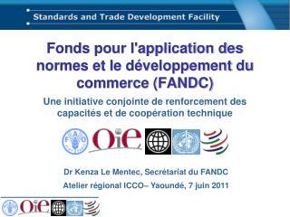 Fonds pour l'application des normes et le développement du commerce (FANDC)