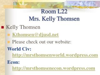 Room L22 Mrs. Kelly Thomsen