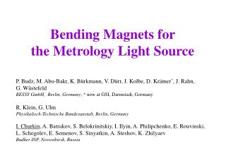 Bending Magnets for  the Metrology Light Source