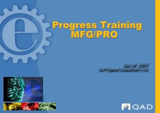 Progress Training         MFG/PRO