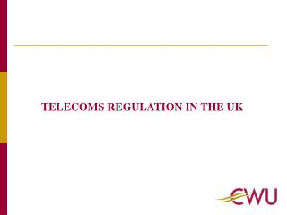 TELECOMS REGULATION IN THE UK