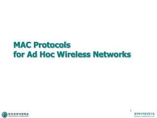 MAC Protocols for Ad Hoc Wireless Networks